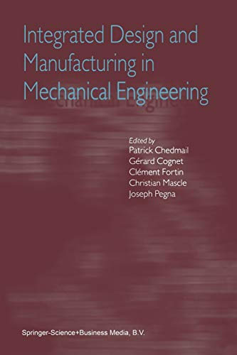 9789048161577: Integrated Design and Manufacturing in Mechanical Engineering: Proceedings of the Third IDMME Conference Held in Montreal, Canada, May 2000