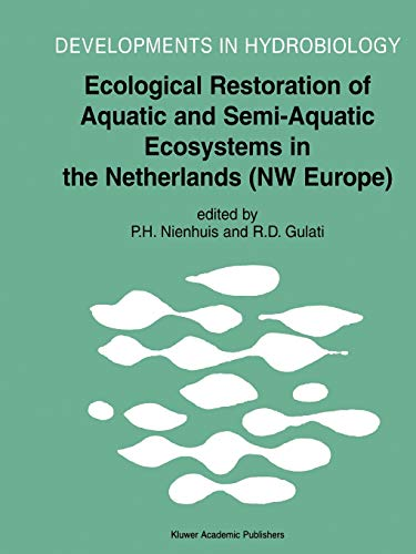 9789048161744: Ecological Restoration of Aquatic and Semi-Aquatic Ecosystems in the Netherlands (NW Europe) (Developments in Hydrobiology)