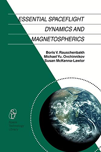 9789048161942: Essential Spaceflight Dynamics and Magnetospherics (Space Technology Library)