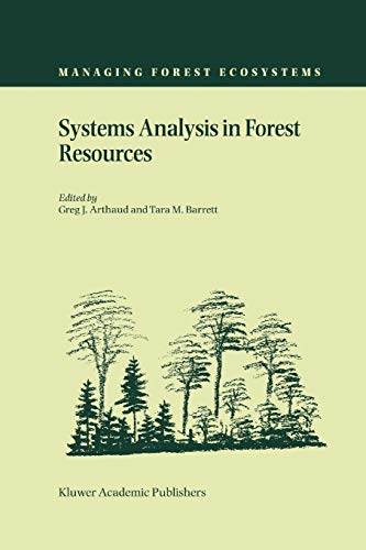 Systems Analysis in Forest Resources : Proceedings of the Eighth Symposium, held September 27-30, 2000, Snowmass Village, Colorado, U.S.A. - Arthaud, Greg J.