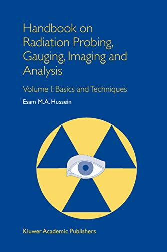 9789048162918: 1: Handbook on Radiation Probing, Gauging, Imaging and Analysis: Volume I: Basics and Techniques