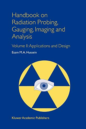 9789048162925: 2: Handbook on Radiation Probing, Gauging, Imaging and Analysis: Volume II: Applications and Design