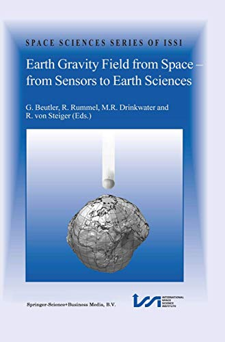 Earth Gravity Field from Space - from Sensors to Earth Sciences (Space Sciences Series of ISSI)