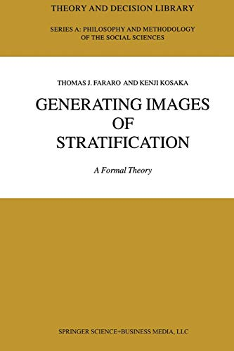 9789048163724: Generating Images of Stratification: A Formal Theory (Theory and Decision Library A:)