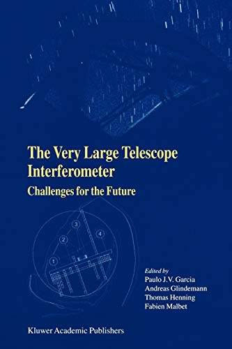 9789048163793: The Very Large Telescope Interferometer Challenges for the Future