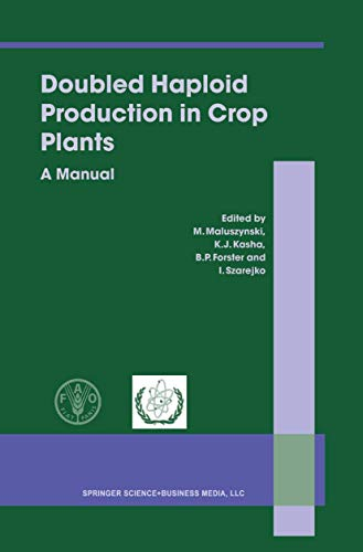 9789048163939: Doubled Haploid Production in Crop Plants: A Manual