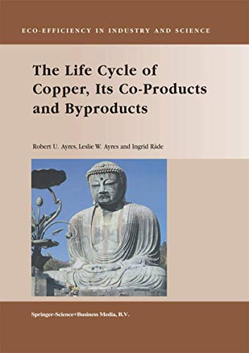 9789048163960: The Life Cycle of Copper, Its Co-Products and Byproducts (Eco-Efficiency in Industry and Science)