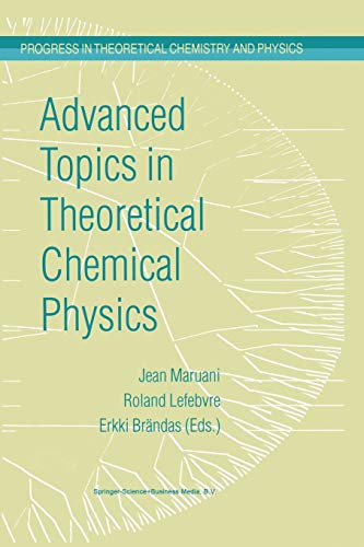 9789048164011: Advanced Topics in Theoretical Chemical Physics (Progress in Theoretical Chemistry and Physics)