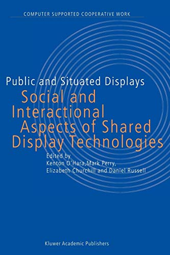 9789048164493: Public and Situated Displays: Social and Interactional Aspects of Shared Display Technologies (Computer Supported Cooperative Work)