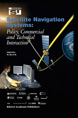 9789048164509: Satellite Navigation Systems: Policy, Commercial and Technical Interaction (Space Studies)
