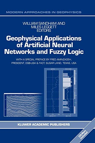 9789048164769: Geophysical Applications of Artificial Neural Networks and Fuzzy Logic (Modern Approaches in Geophysics)