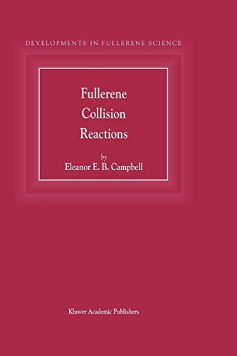 Fullerene Collision Reactions: E. E. Campbell