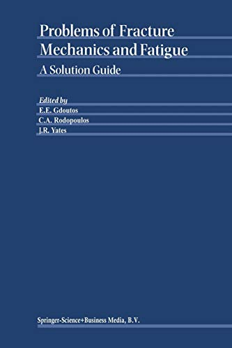 9789048164912: Problems of Fracture Mechanics and Fatigue: A Solution Guide
