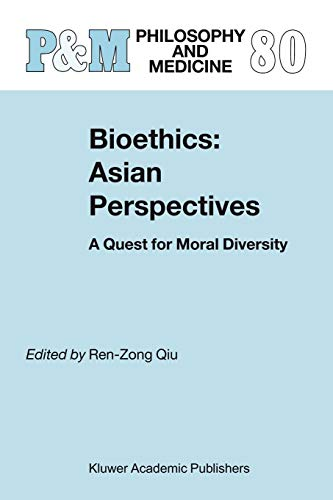 9789048165094: Bioethics: Asian Perspectives: A Quest For Moral Diversity (Philosophy And Medicine / Asian Studies In Bioethics And The Philosophy Of Medicine)