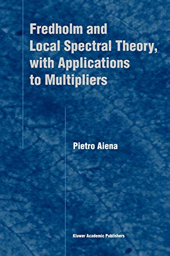 9789048165223: Fredholm and Local Spectral Theory, with Applications to Multipliers