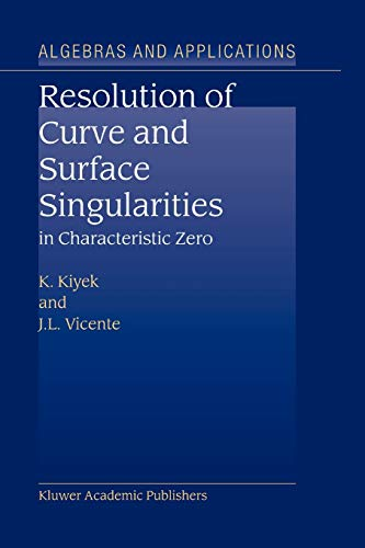 Resolution of Curve and Surface Singularities in Characteristic Zero (Algebra and Applications) (...