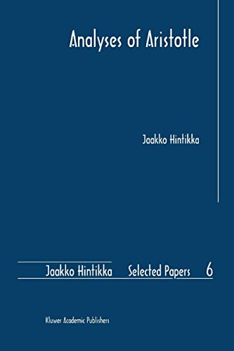 Analyses of Aristotle Jaakko Hintikka Selected Papers Volume 6: Jaakko Hintikka
