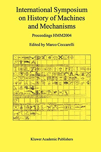 9789048166138: International Symposium on History of Machines and Mechanisms: Proceedings HMM2004