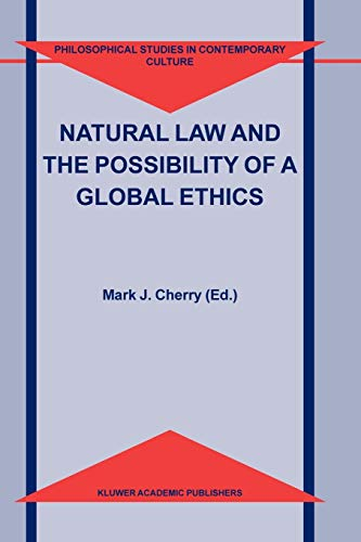 Natural Law and the Possibility of a Global Ethics (Philosophical Studies in Contemporary Culture) ...