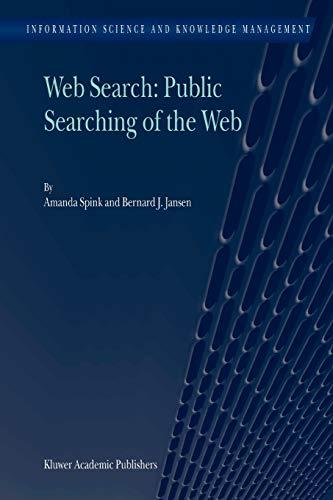 Web Search: Public Searching of the Web - Bernard J. Jansen