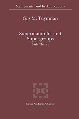 9789048166329: Supermanifolds and Supergroups: Basic Theory (Mathematics and Its Applications)