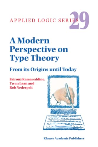 A Modern Perspective on Type Theory : From its Origins until Today - F. D. Kamareddine
