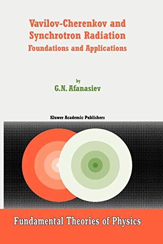 Vavilov-Cherenkov and Synchrotron Radiation: Foundations and Applications: G. N. Afanasiev