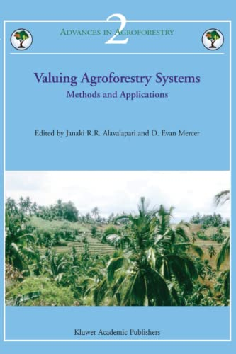 Valuing Agroforestry Systems : Methods and Applications - Janaki R. R. Alavalapati