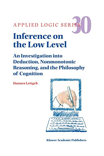 9789048166695: Inference on the Low Level: An Investigation into Deduction, Nonmonotonic Reasoning, and the Philosophy of Cognition (Applied Logic Series)