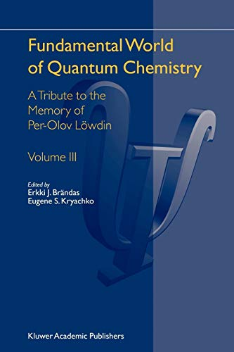 Fundamental World of Quantum Chemistry A Tribute to the Memory of Per-Olov L