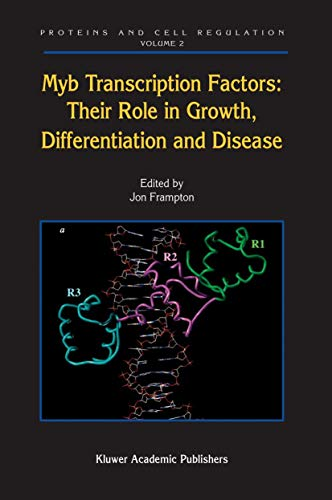 9789048167203: Myb Transcription Factors: Their Role in Growth, Differentiation and Disease (Proteins and Cell Regulation)