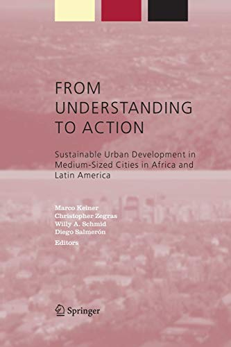9789048167371: From Understanding to Action: Sustainable Urban Development in Medium-Sized Cities in Africa and Latin America (Alliance for Global Sustainability Bookseries)