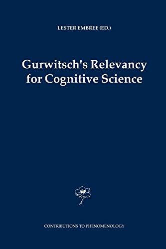 9789048167425: Gurwitsch's Relevancy for Cognitive Science (Contributions To Phenomenology)