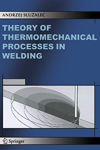 9789048167623: Theory of Thermomechanical Processes in Welding