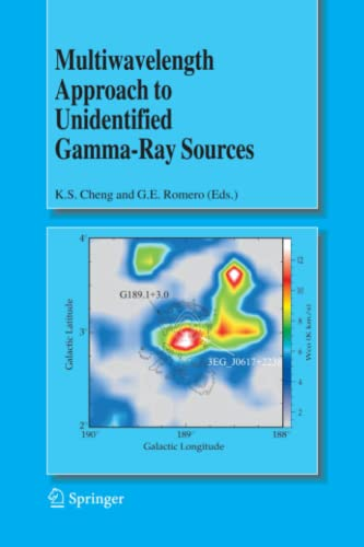 Multiwavelength Approach to Unidentified Gamma-Ray Sources A Second Workshop on the Nature of the ...