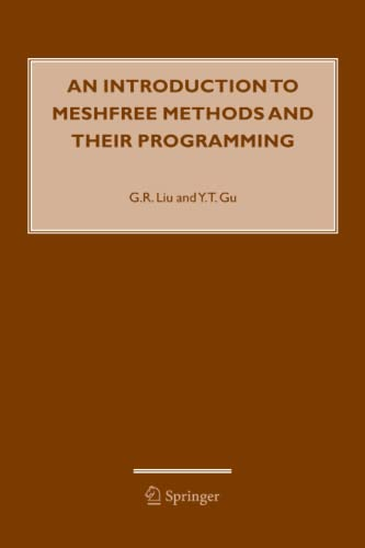 An Introduction to Meshfree Methods and Their Programming: G. R. Liu