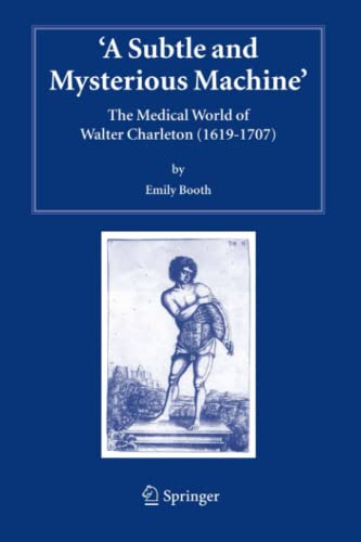 9789048168484: A Subtle and Mysterious Machine: The Medical World of Walter Charleton (1619-1707) (Studies in History and Philosophy of Science)