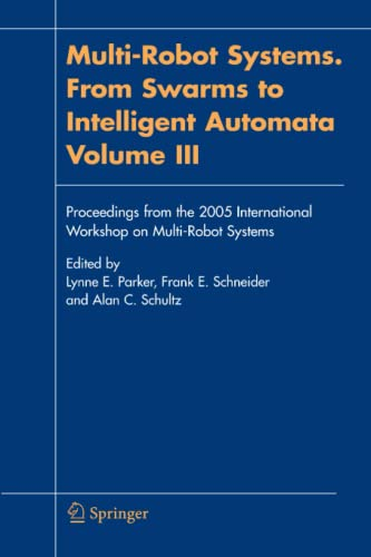 Multi-Robot Systems: v. 3: Proceedings from the 2005 International Workshop on Multi-robot Systems