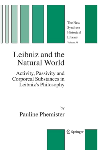Leibniz and the Natural World Activity, Passivity and Corporeal Substances in Leibnizs Philosophy ...
