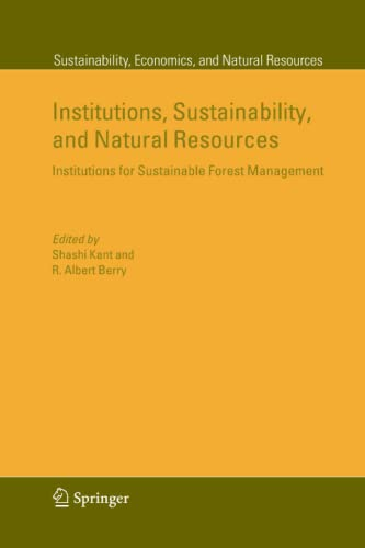 Institutions, Sustainability, and Natural Resources: Institutions for Sustainable Forest Management...