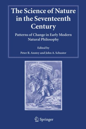 The Science of Nature in the Seventeenth: Peter R. Anstey