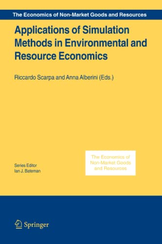 9789048169306: Applications of Simulation Methods in Environmental and Resource Economics (The Economics of Non-Market Goods and Resources)