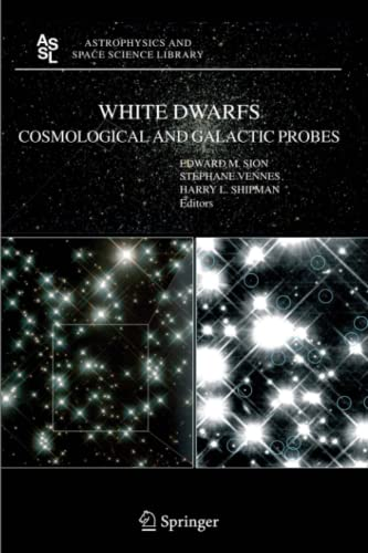 9789048169320: White Dwarfs: Cosmological and Galactic Probes (Astrophysics and Space Science Library)