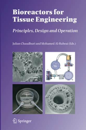 Bioreactors for Tissue Engineering: Principles, Design and Operation: Julian Chaudhuri and Mohamed ...