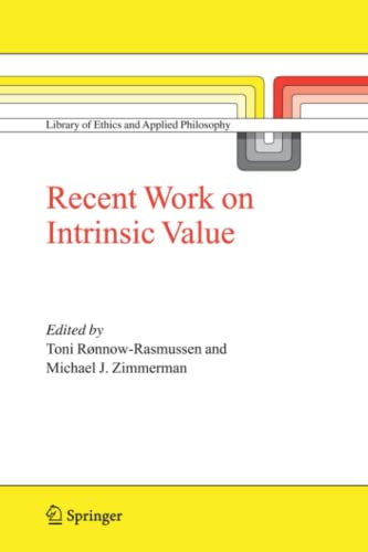 9789048169801: Recent Work on Intrinsic Value (Library of Ethics and Applied Philosophy)