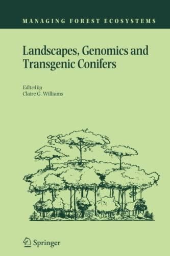 Landscapes, Genomics and Transgenic Conifers