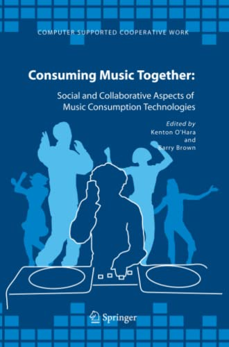 9789048170173: Consuming Music Together: Social and Collaborative Aspects of Music Consumption Technologies (Computer Supported Cooperative Work)