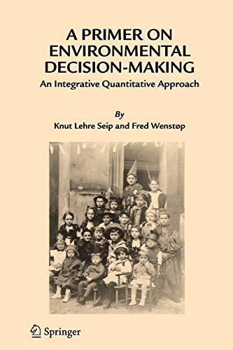 9789048170326: A Primer on Environmental Decision-Making: An Integrative Quantitative Approach