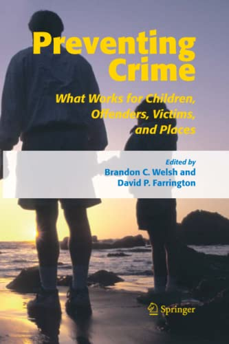9789048170838: Preventing Crime: What Works for Children, Offenders, Victims and Places