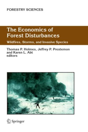 9789048171156: The Economics of Forest Disturbances: Wildfires, Storms, and Invasive Species (Forestry Sciences)